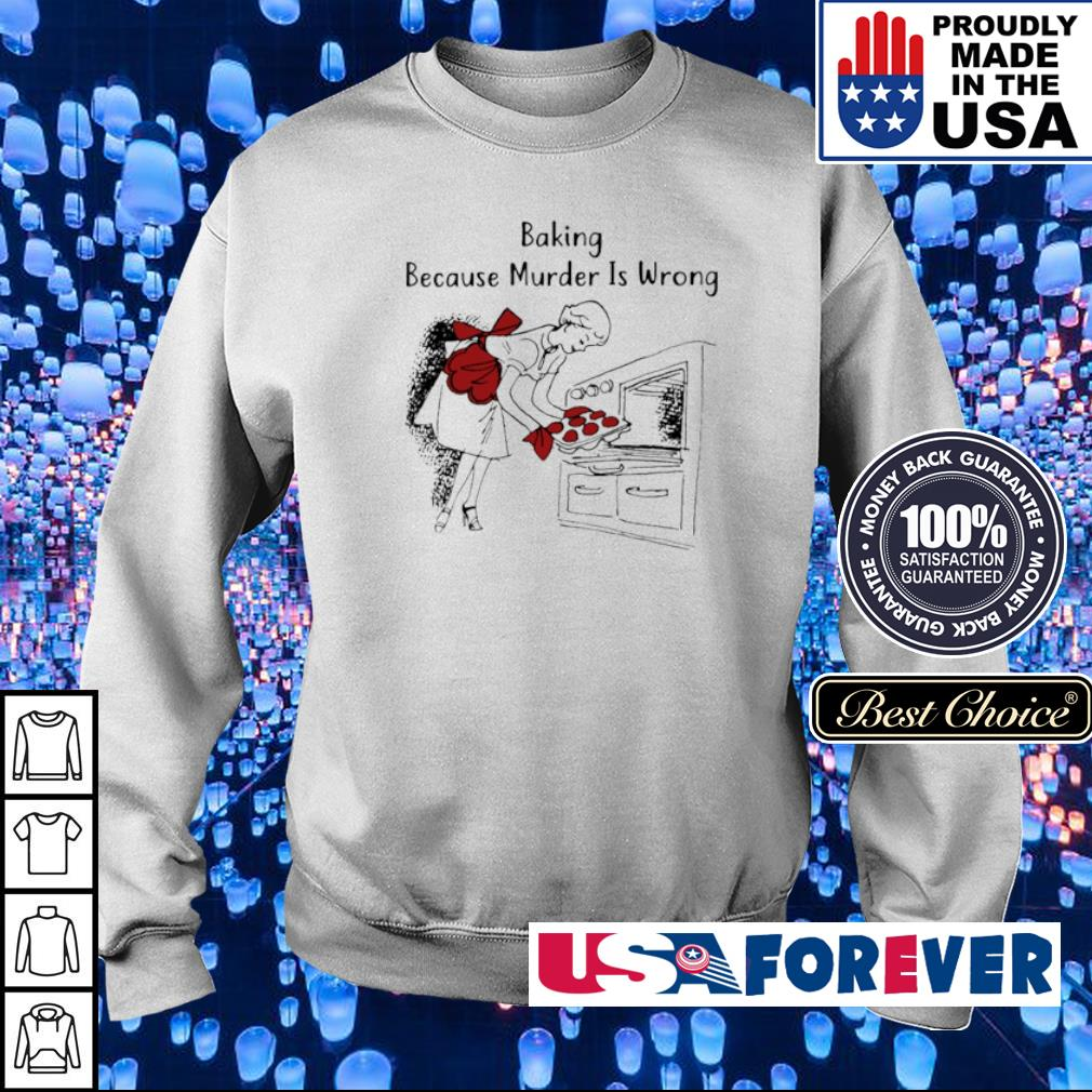 Baking because murder is wrong s sweater