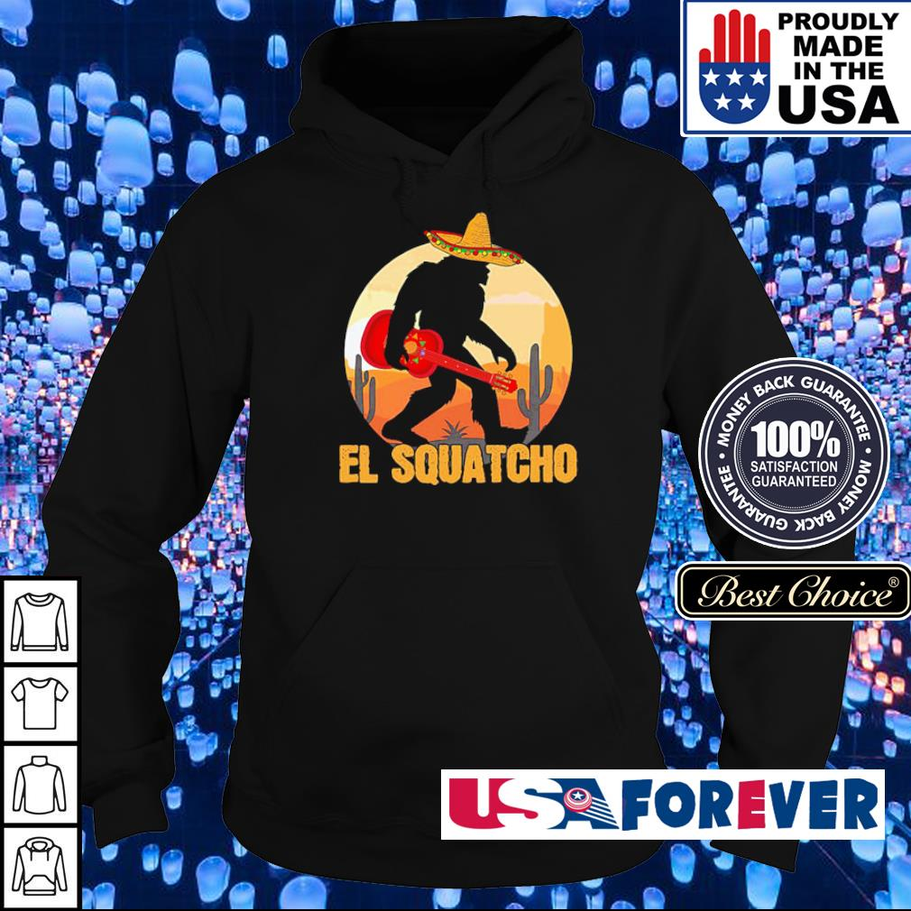 Big Foot El Squatcho s hoodie