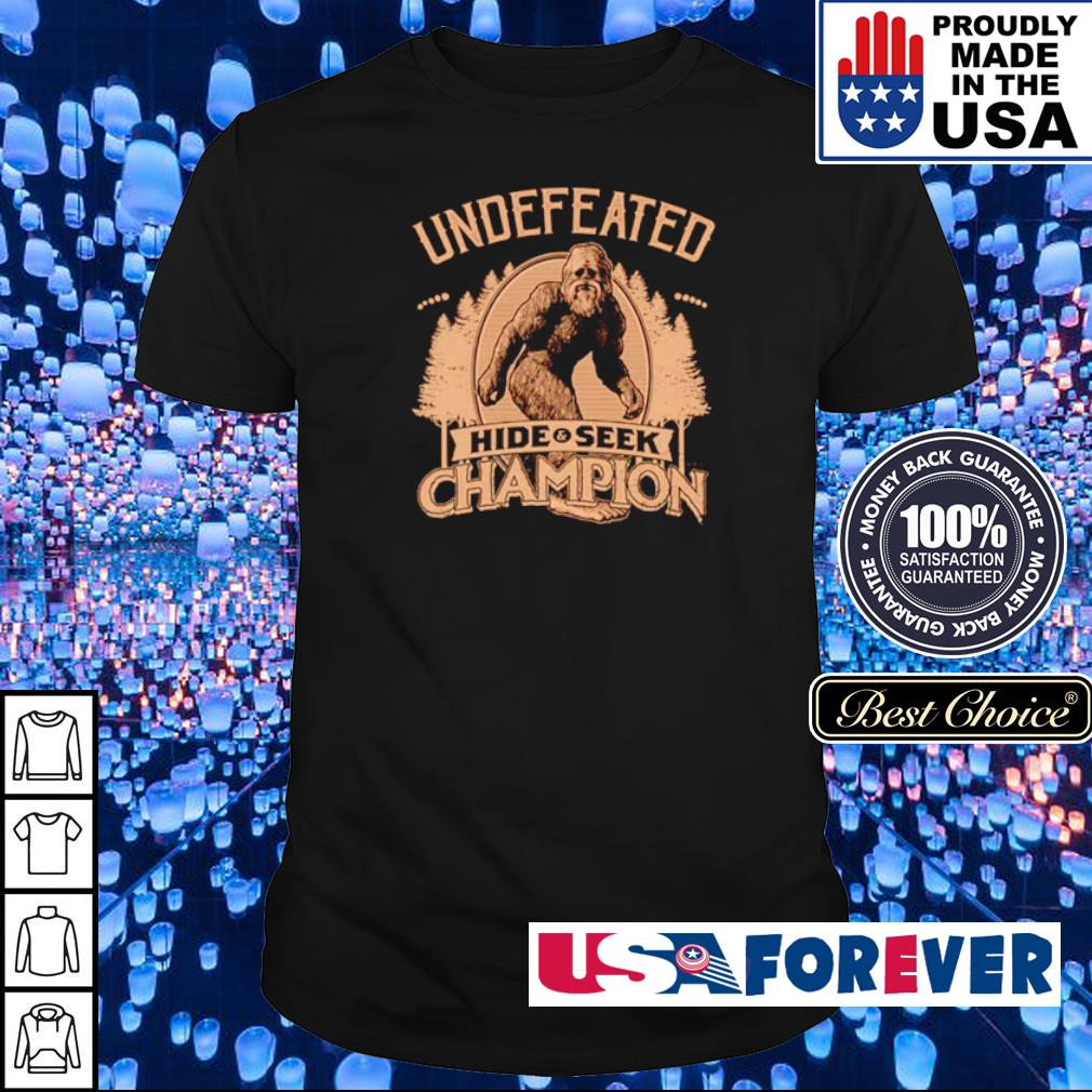 Big Foot Undefeated hide and seek champion shirt