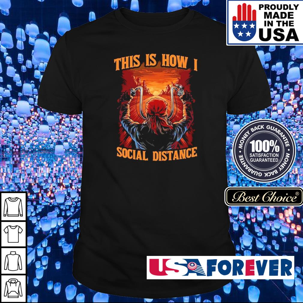 Biker this is how I social distance shirt