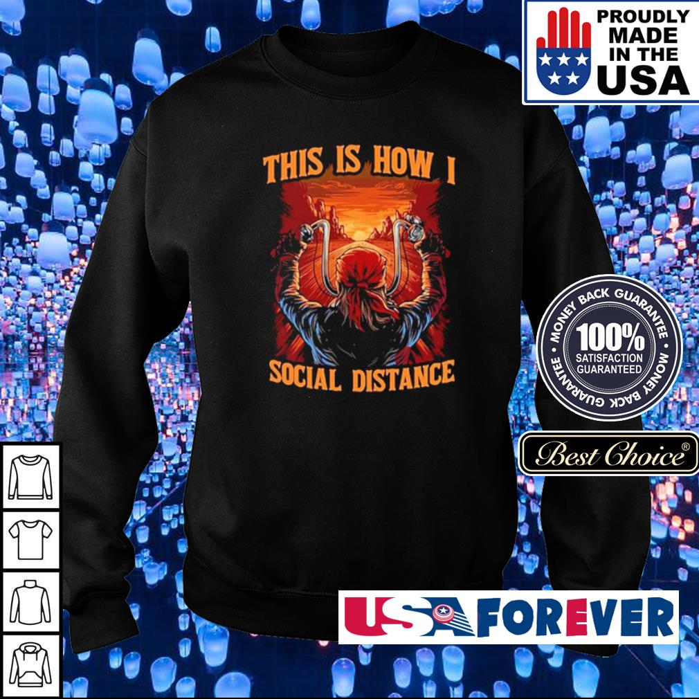 Biker this is how I social distance s sweater
