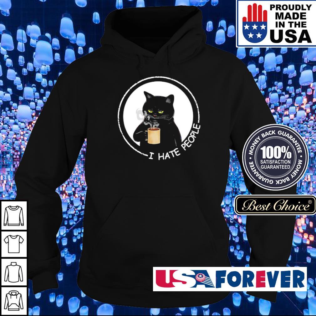 Black cat drink coffee I hate people s hoodie