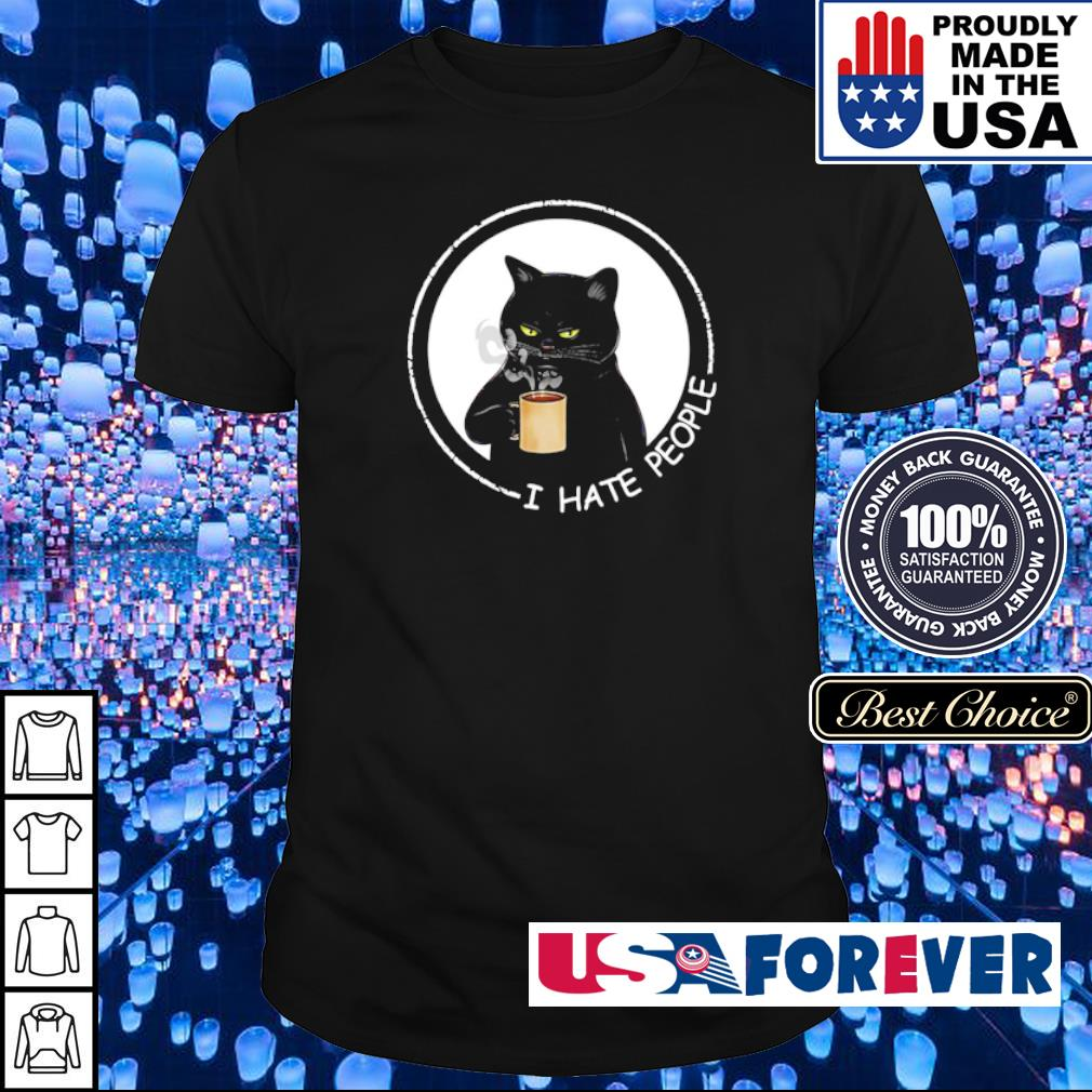 Black cat drink coffee I hate people shirt