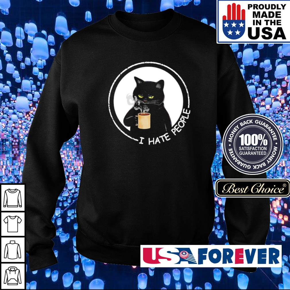 Black cat drink coffee I hate people s sweater