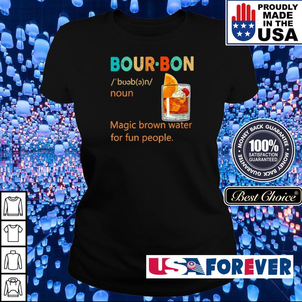 Bour-Bon noun magic brown water for fun people s ladies