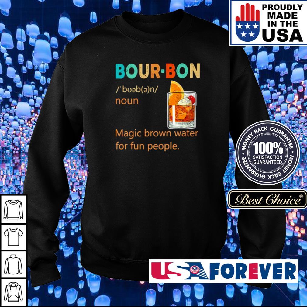 Bour-Bon noun magic brown water for fun people s sweater
