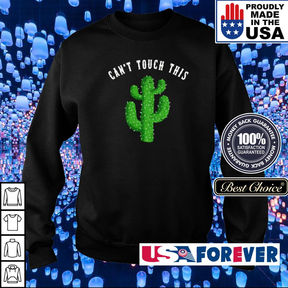 Cactus can't touch this s sweater