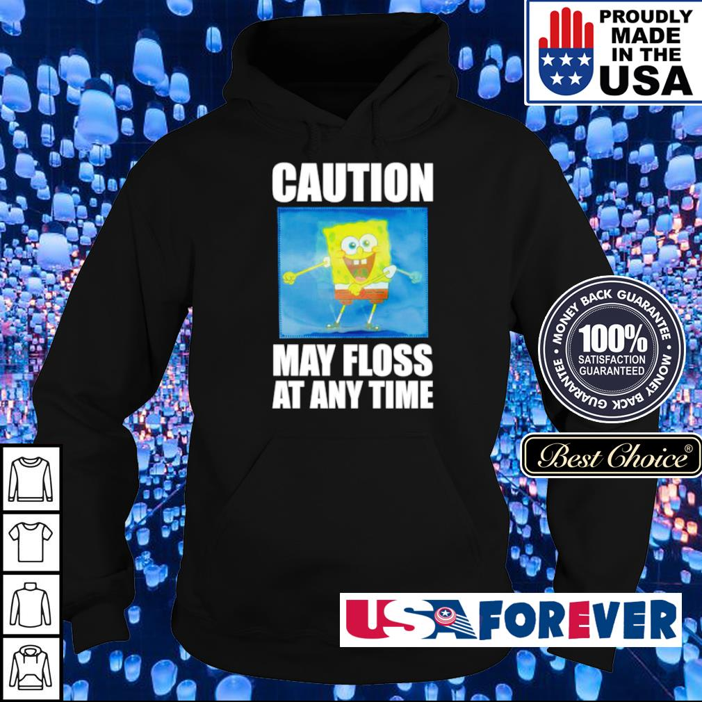 Caution may floss at any time s hoodie