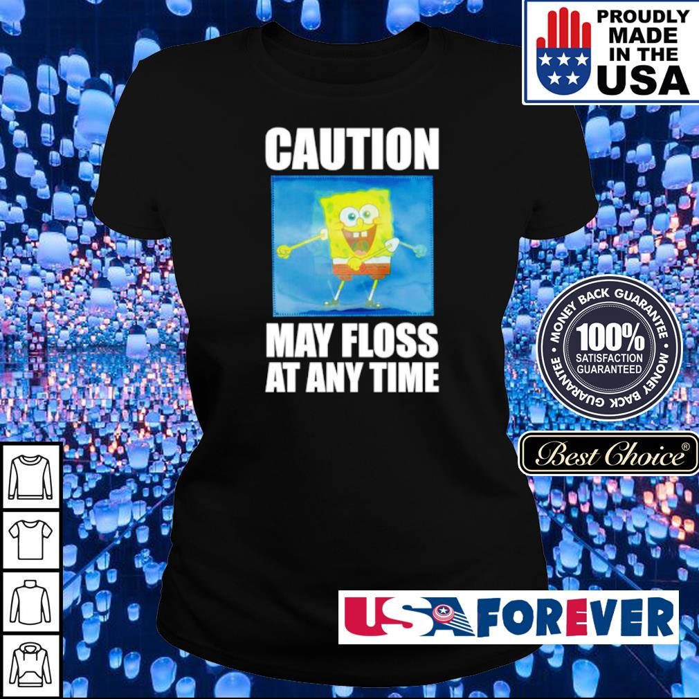 Caution may floss at any time s ladies