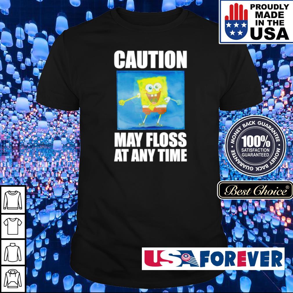 Caution may floss at any time shirt