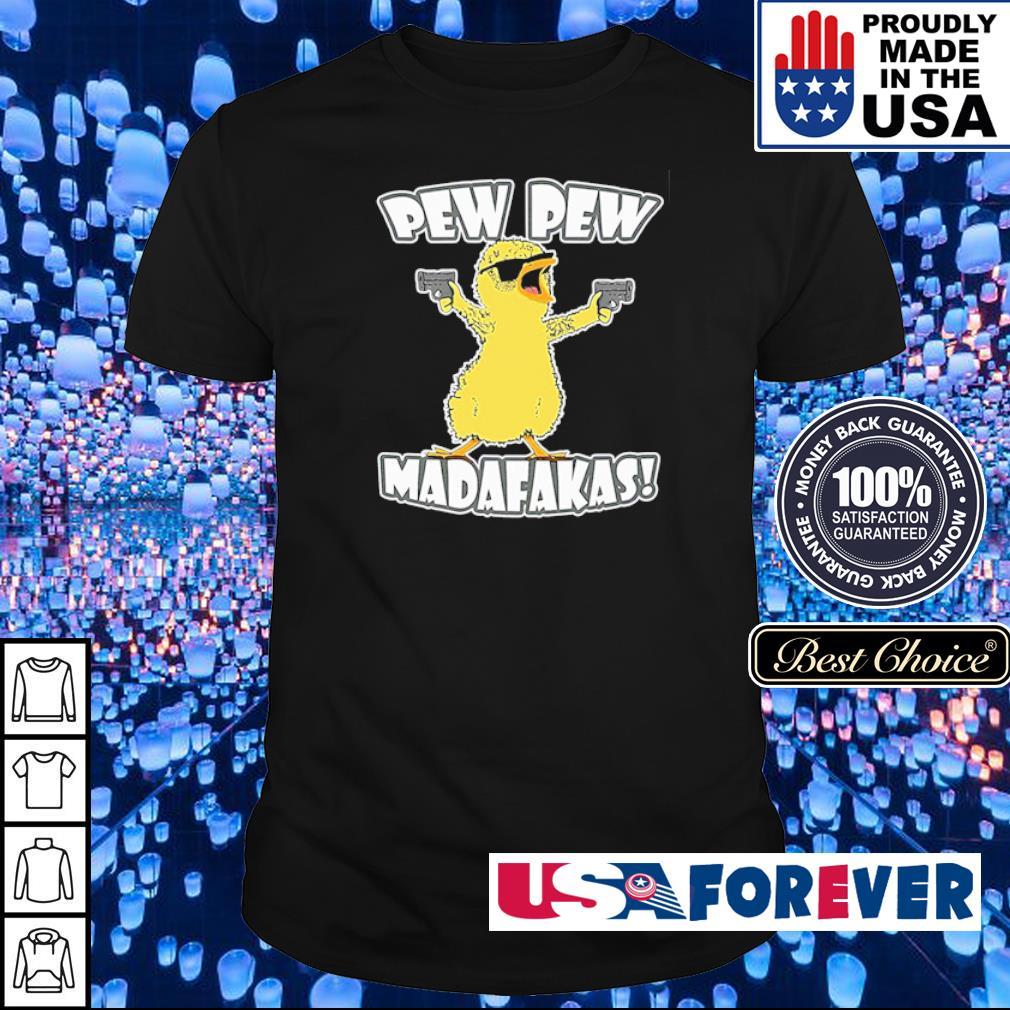 Chicken pew pew madafakas shirt