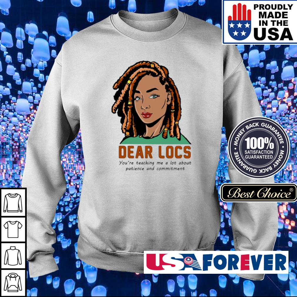 Dear locs you're teaching me a lot about patience and commitment s sweater