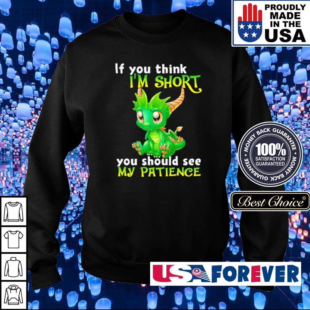 Dragon if you think I'm short you should see my Patience s sweater