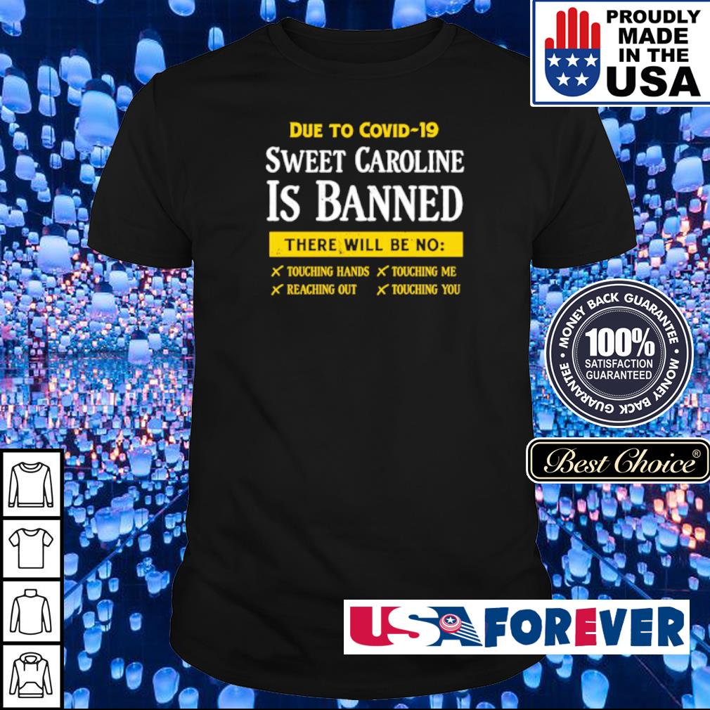 Due to Covid 19 sweet coroline is banned there will be no touching shirt