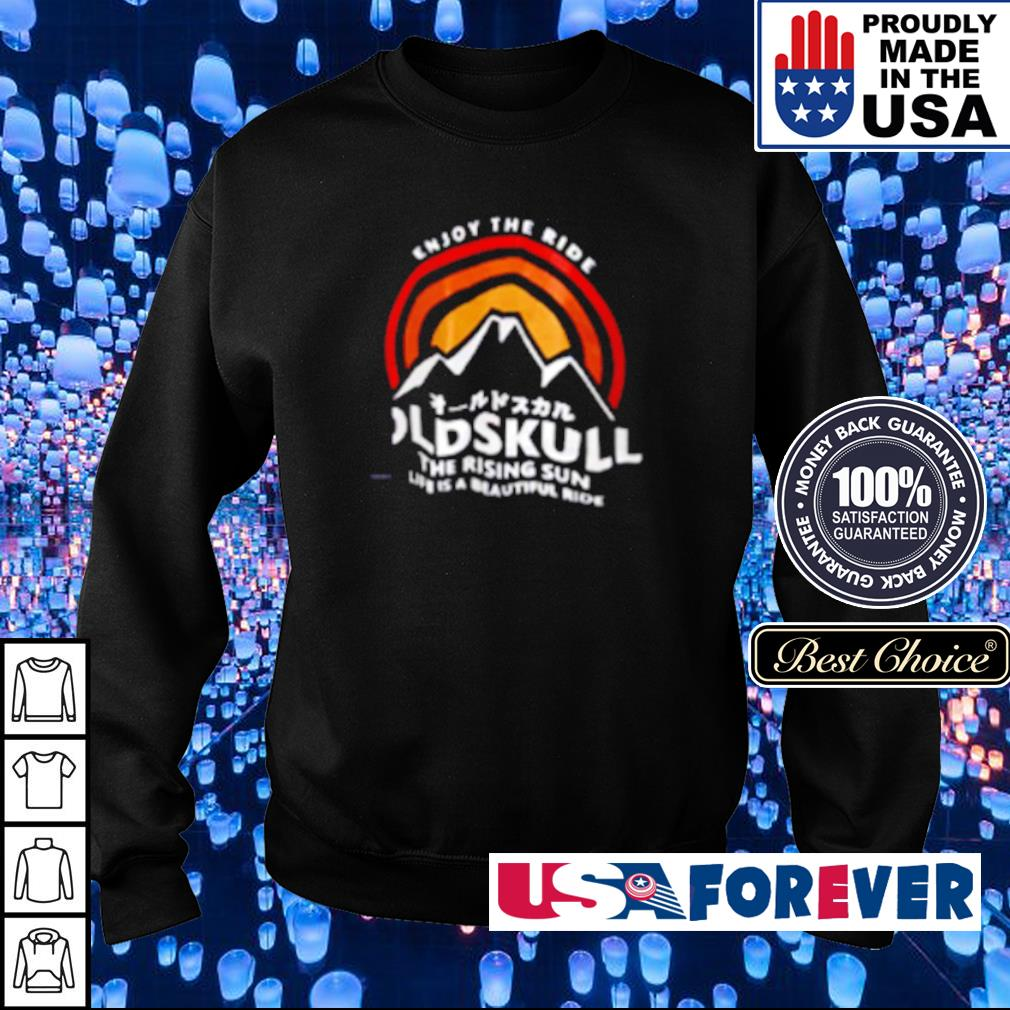 Enjoy the ride oldskull the rising sun is a beautiful ride s sweater