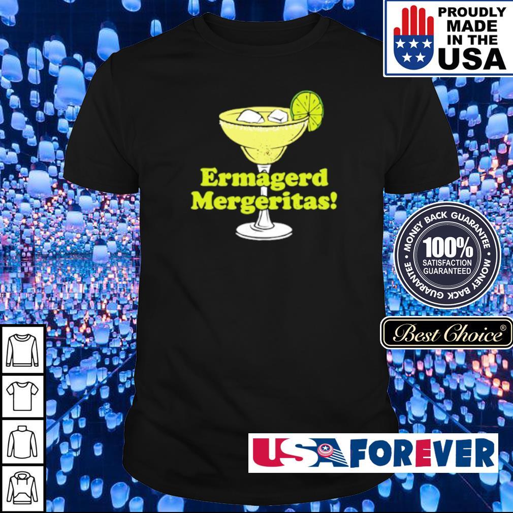 Ermagerd mergeritas funny margarita shirt