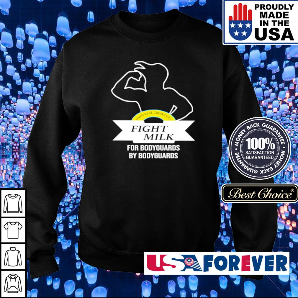 Fight milk for bodyguards by bodyguards s sweater
