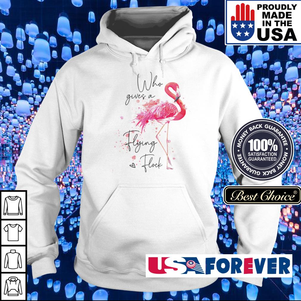Flamingo who gives a flying love flock s hoodie