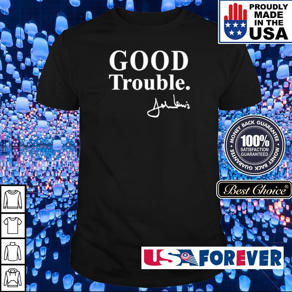 Good Trouble John Lewis signature shirt