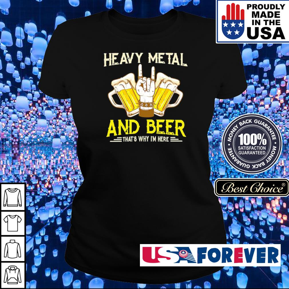 Heavy metal and beer that's why I'm here s ladies