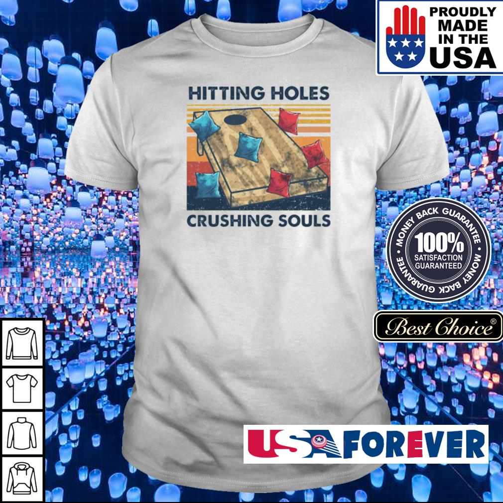 Hitting holes crushing souls shirt