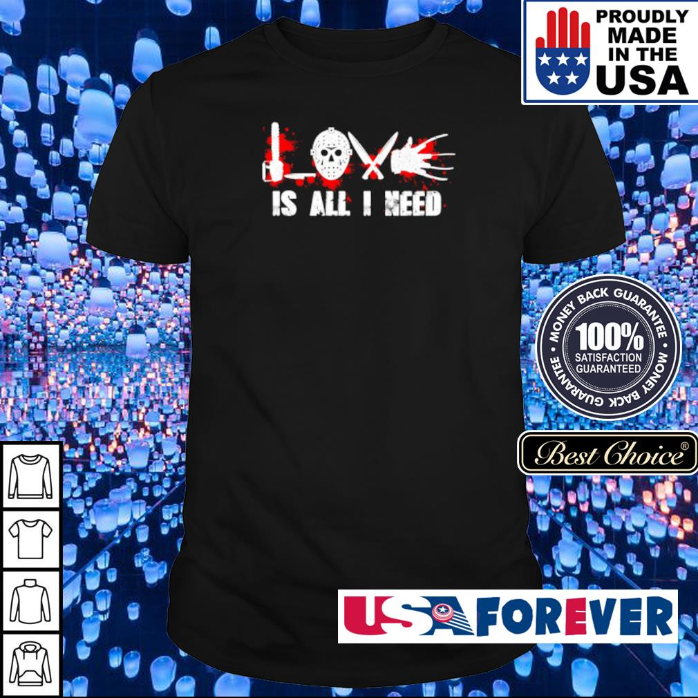 Horror characters Love is all I need shirt