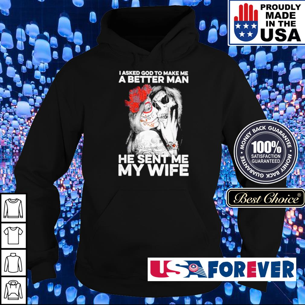 I asked God to make me a better man he sent me my wife s hoodie