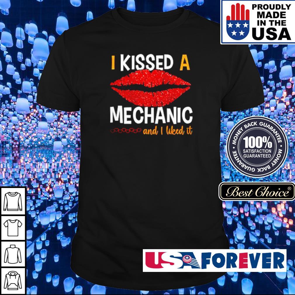 I kissed a mechanic and I liked it shirt