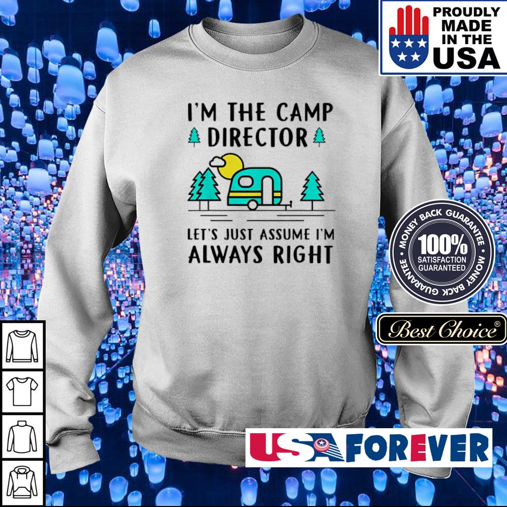 I'm the camp director let's just assume I'm always right s sweater