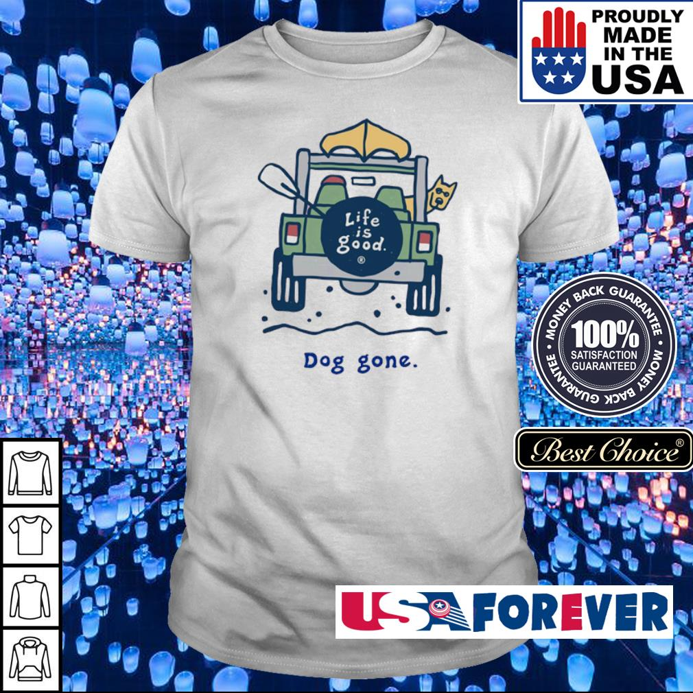 Jeep life is good dog gone shirt