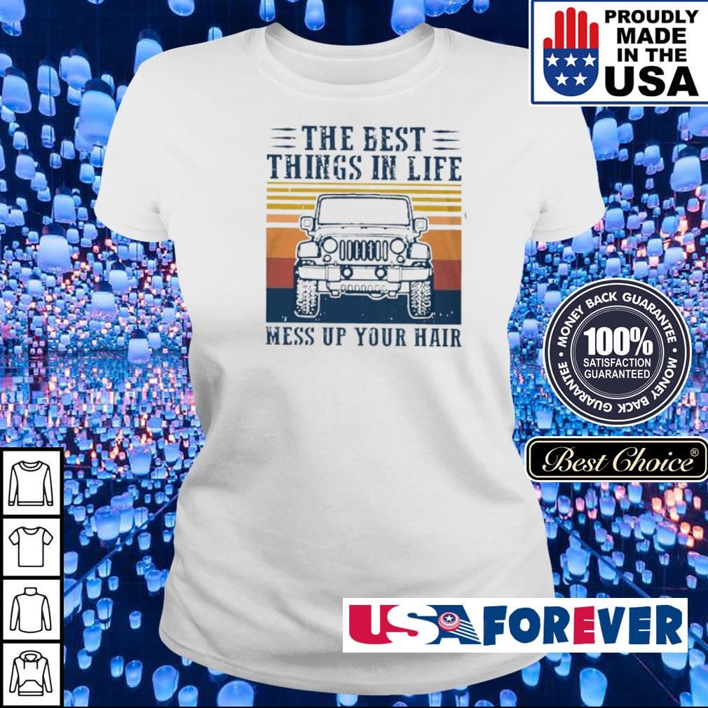 Jeep the best things in life mess up your hair s ladies