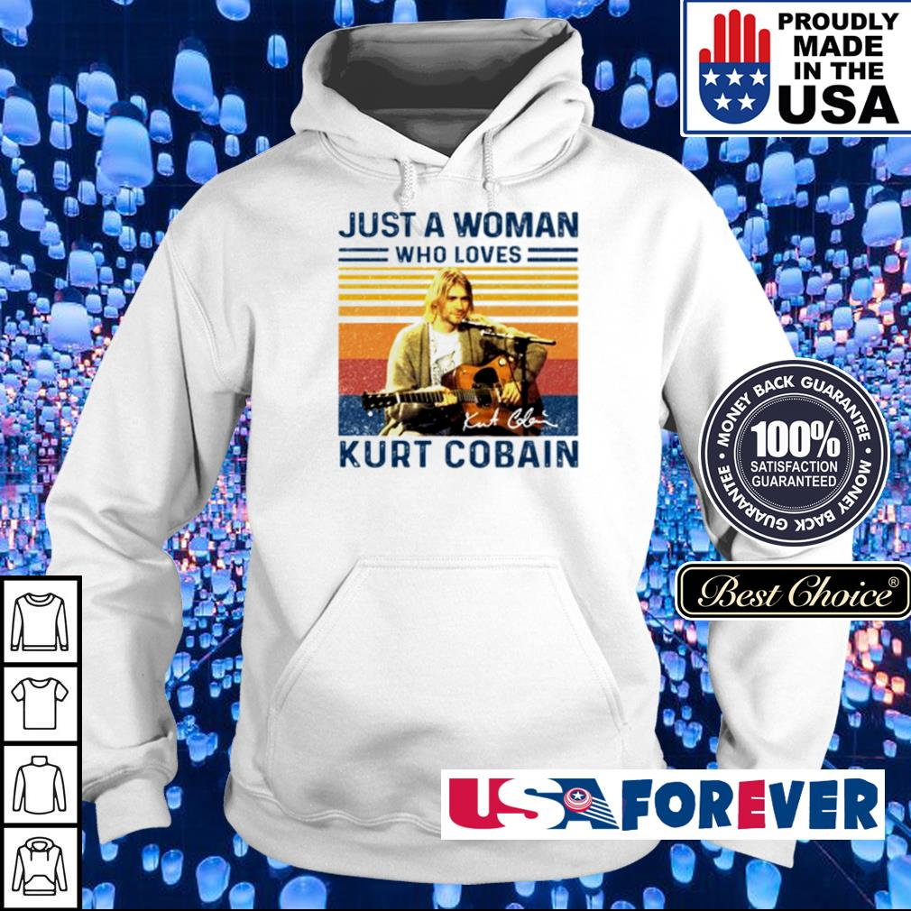 Just a woman who loves Kurt Cobain signature s hoodie