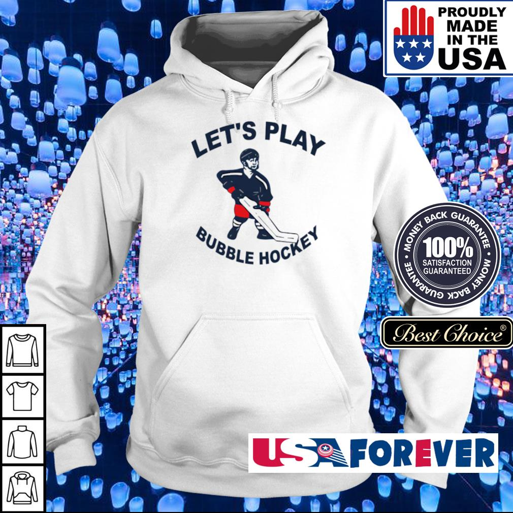 Let's play bubble hockey s hoodie