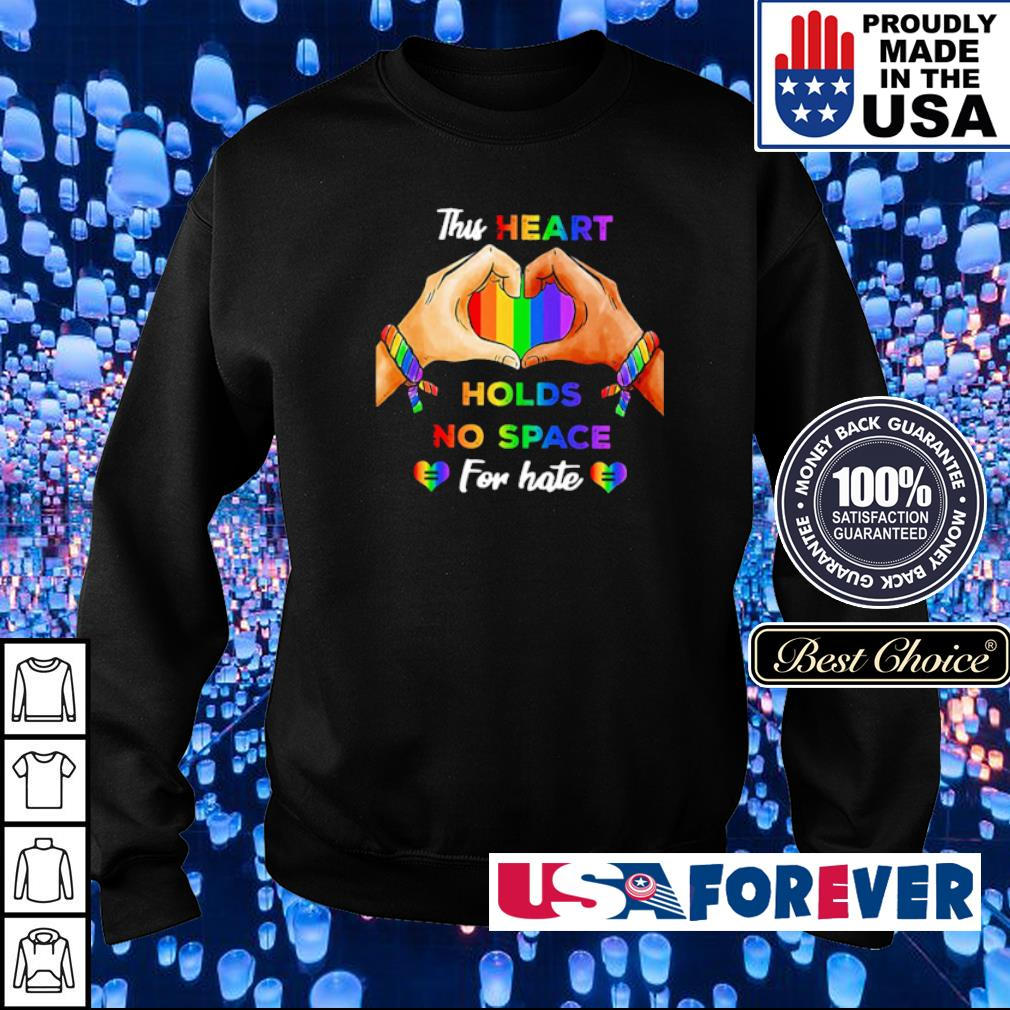 LGBT pride this heart holds no space for hate s sweater
