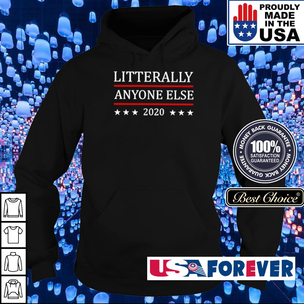 Litterally anyone else 2020 s hoodie