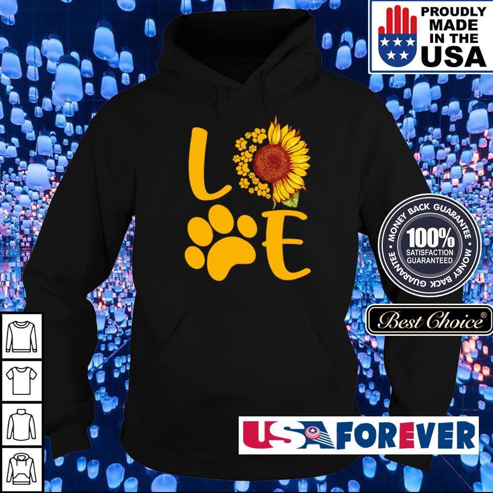 Love dog paws sunflower s hoodie