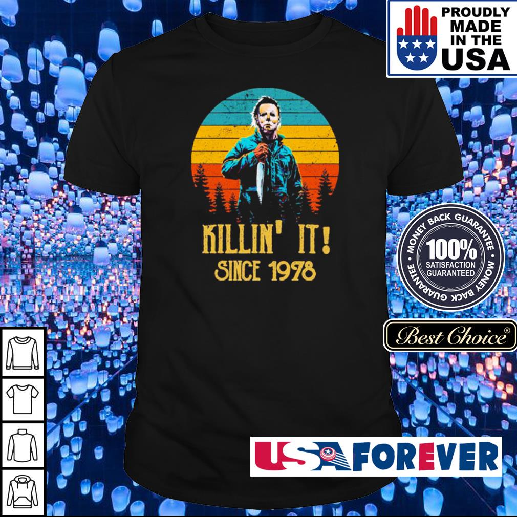 Michael Myers killin' it since 1978 vintage shirt