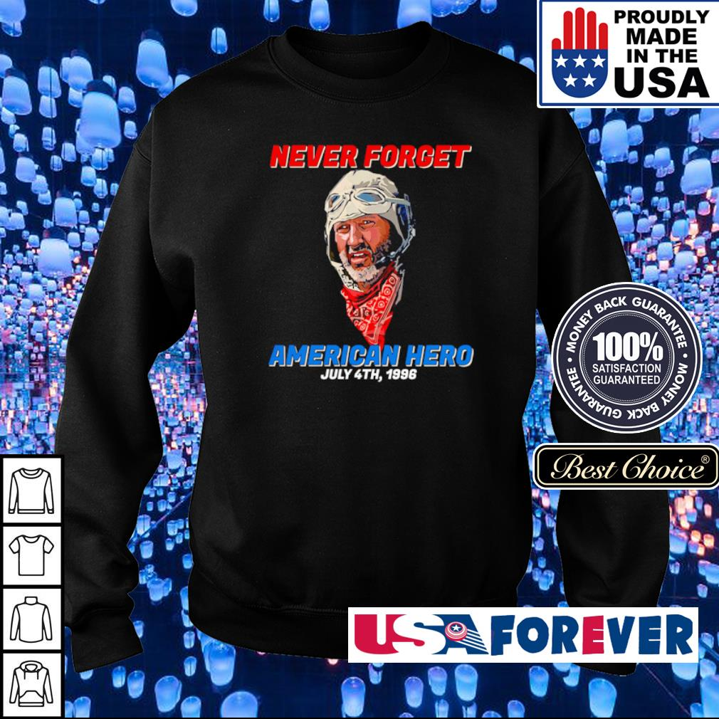 Never Forget American Hero July 4th 1996 s sweater