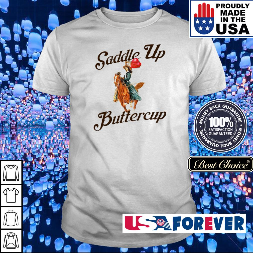Official Saddle up butter cup shirt