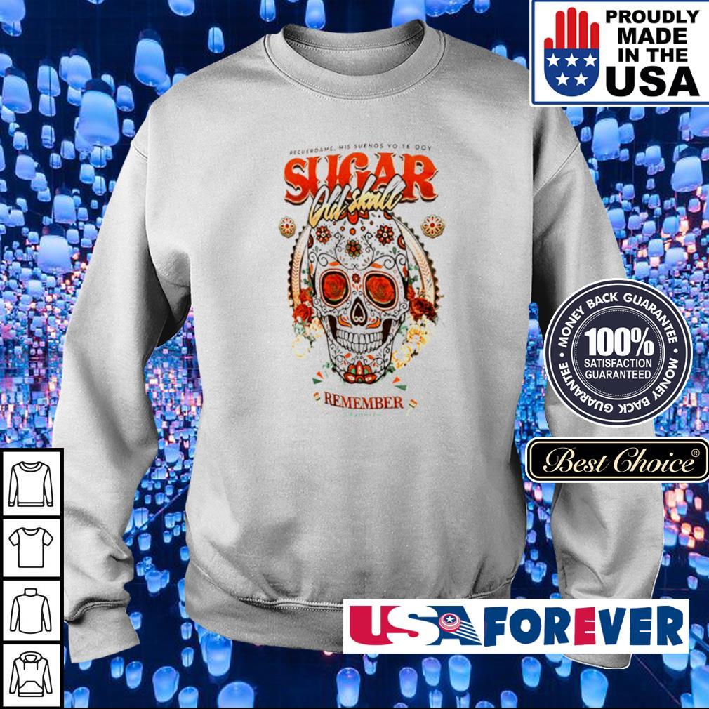 Recuerdame Mis Suenos Yo Te Doy sugar Old Skull remember s sweater