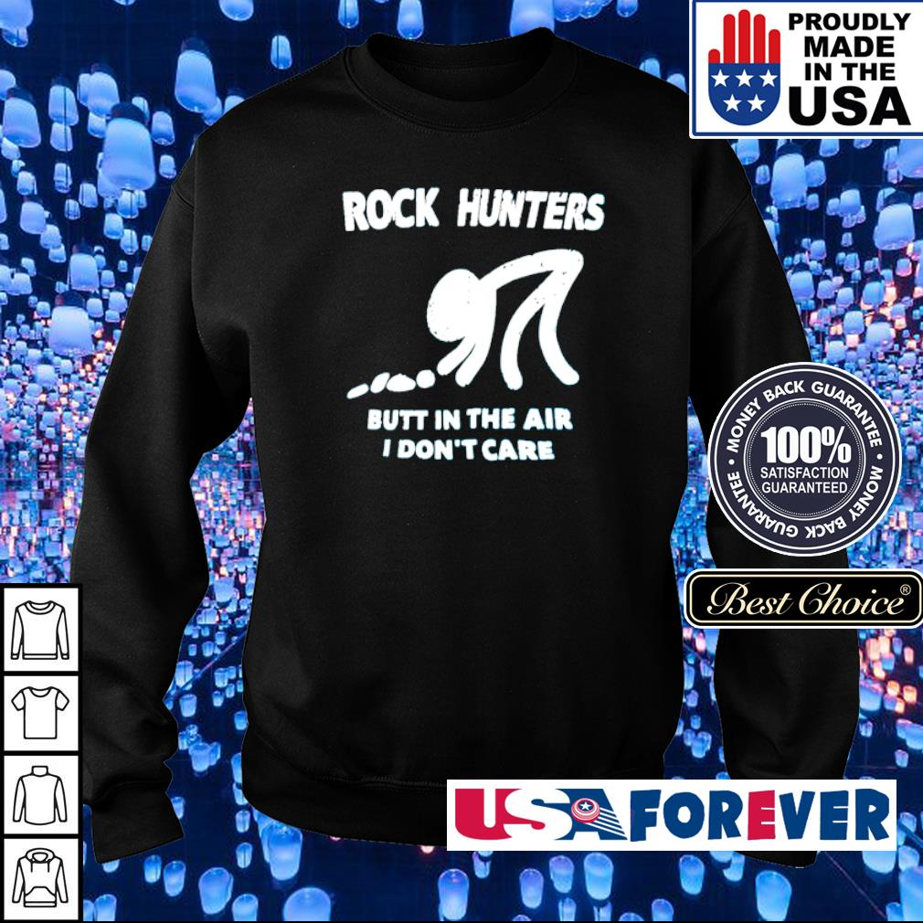 Rock hunters butt in the air I don't care s sweater