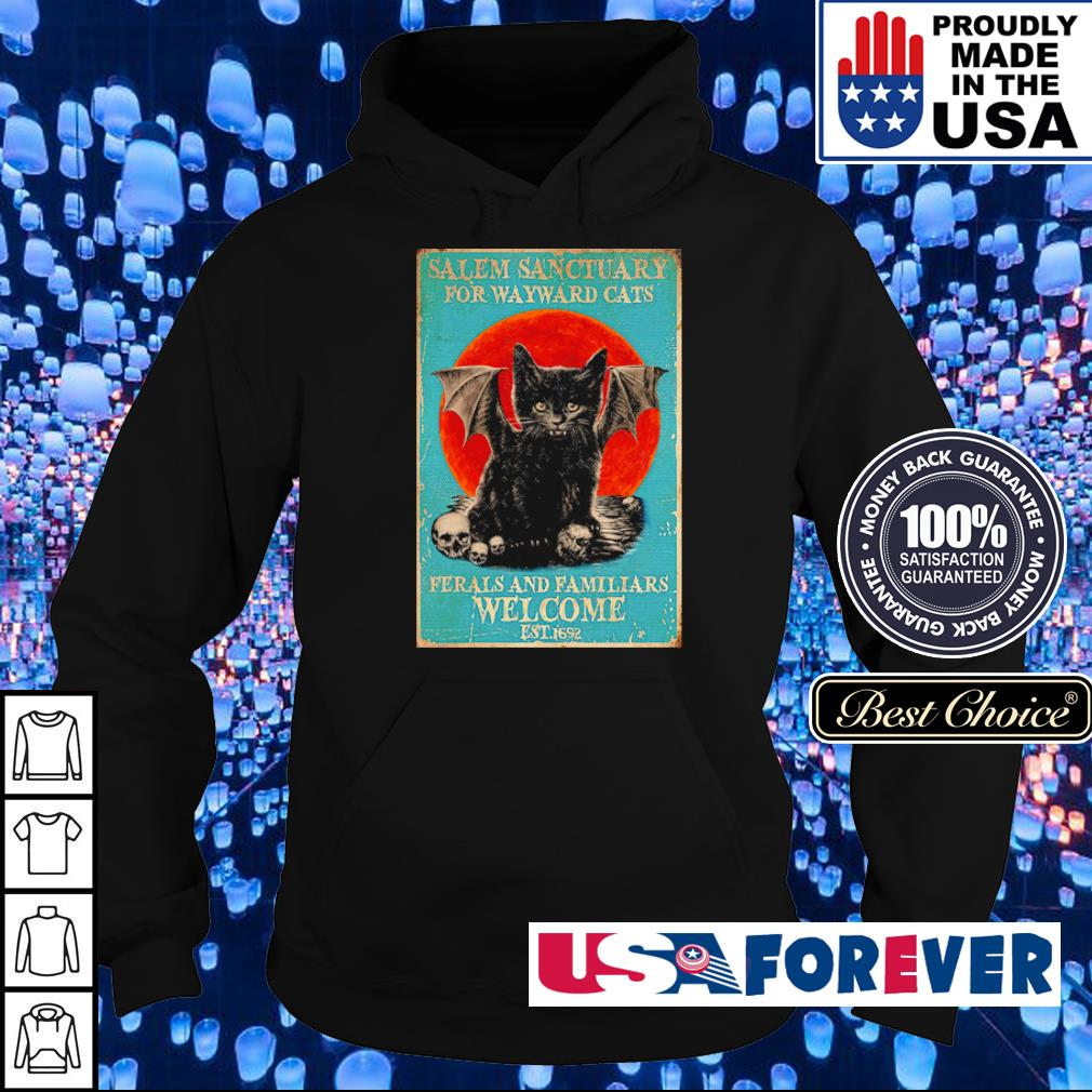 Salem sanctuary for wayward cats ferals and familiars welcome est 1692 s hoodie