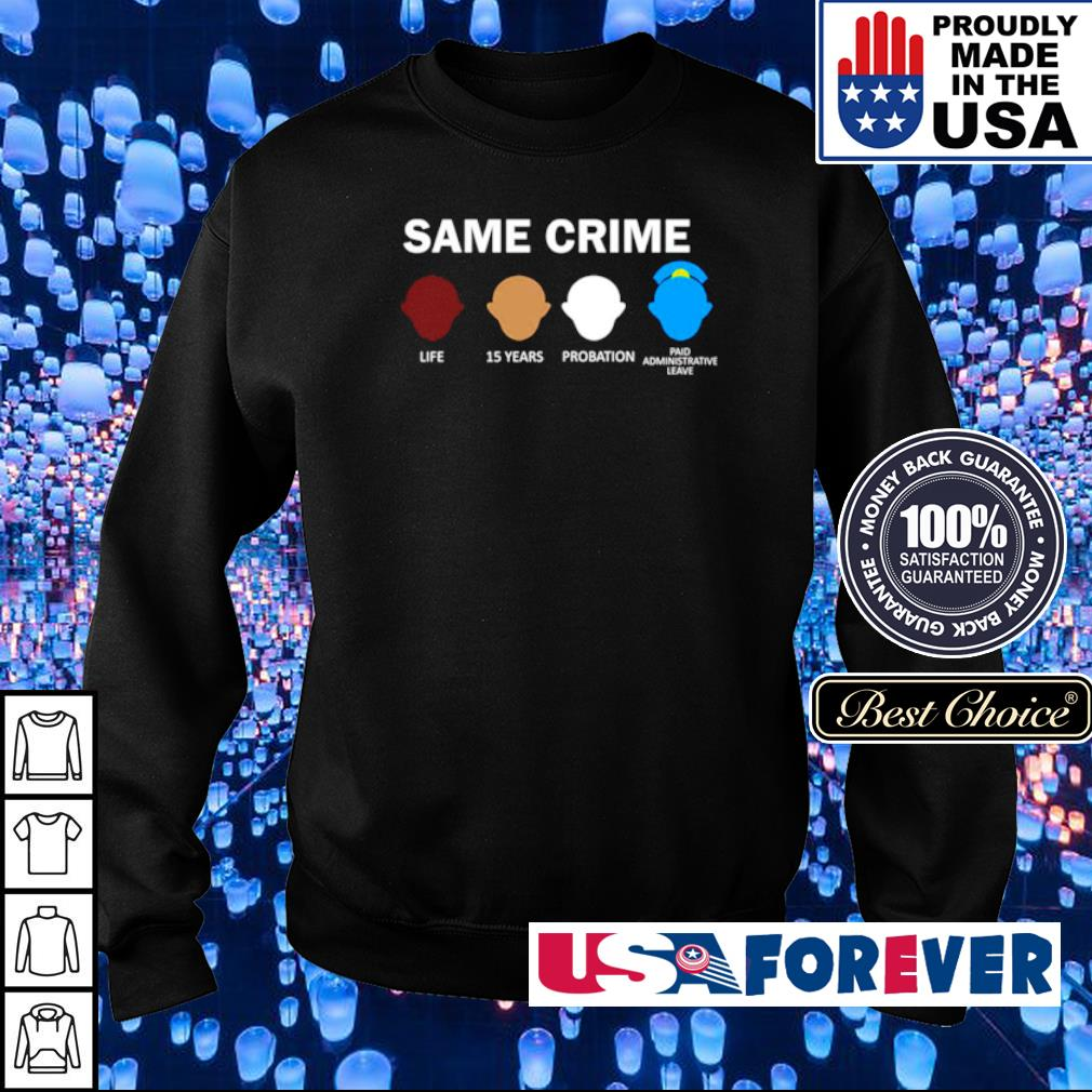 Same crime life 15 years probation paid administrative leave s sweater