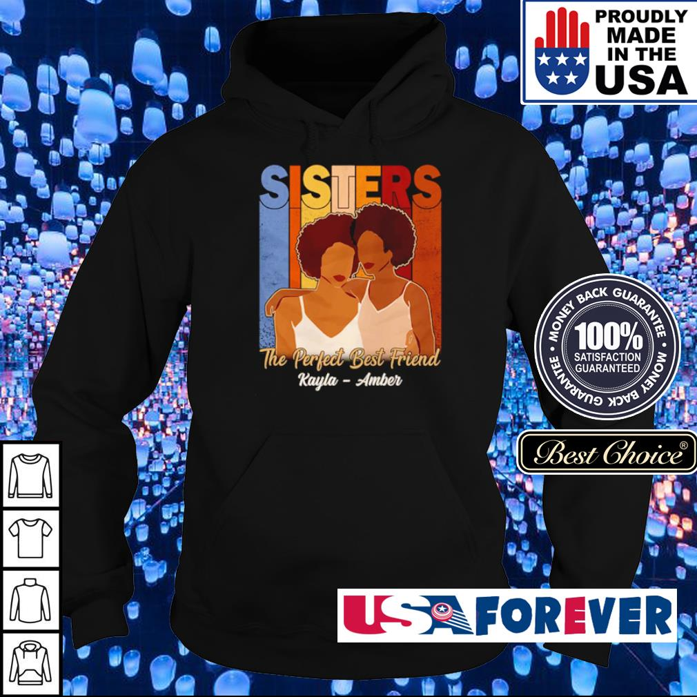 Sisters the perfect best friends Rayla - Amber s hoodie