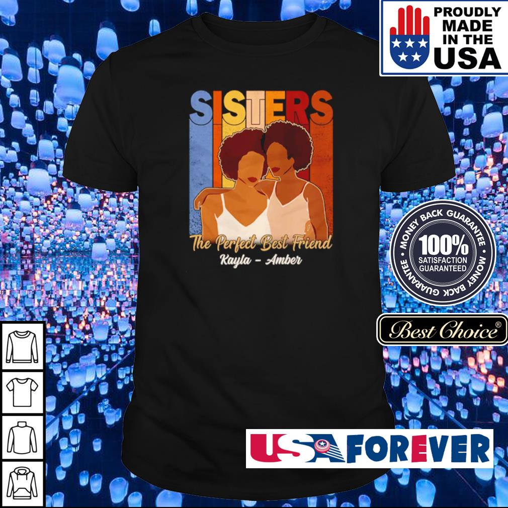 Sisters the perfect best friends Rayla - Amber shirt