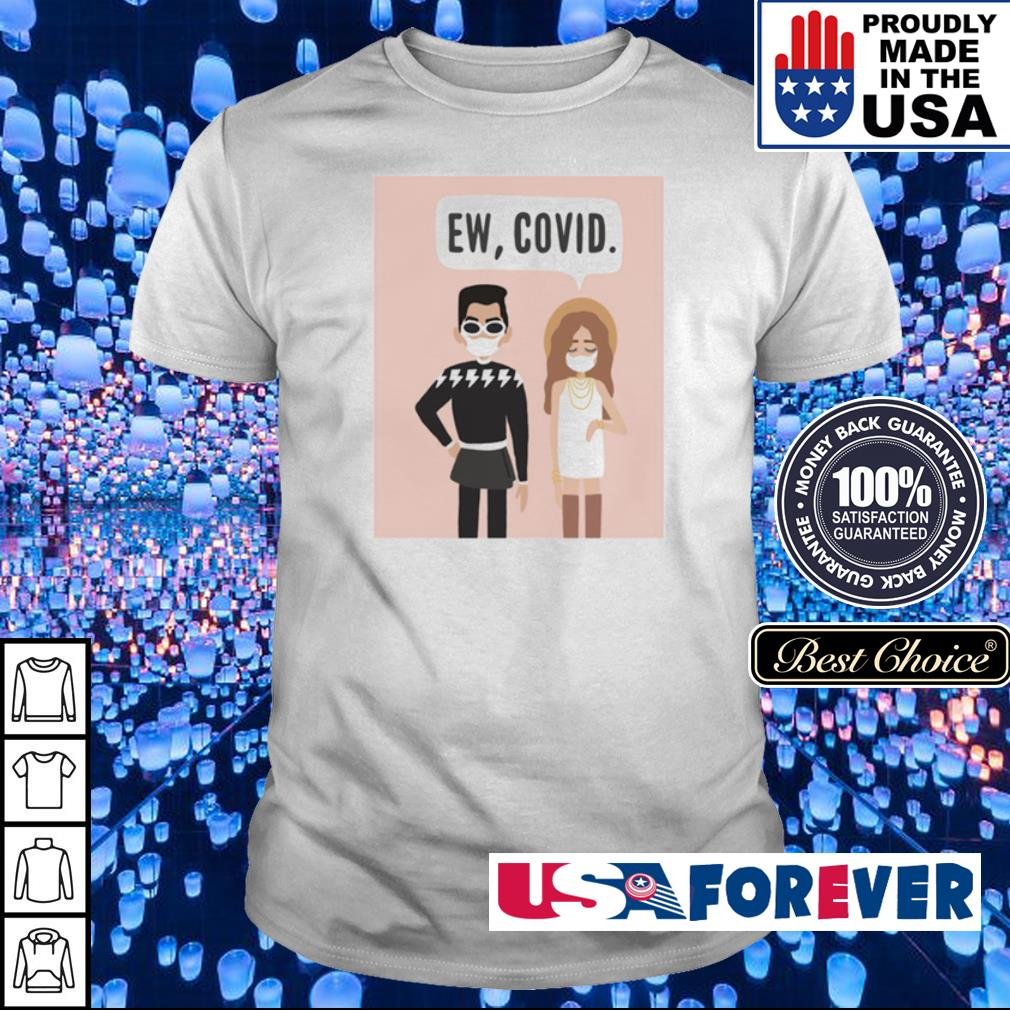 Social Distancing Ew Covid shirt
