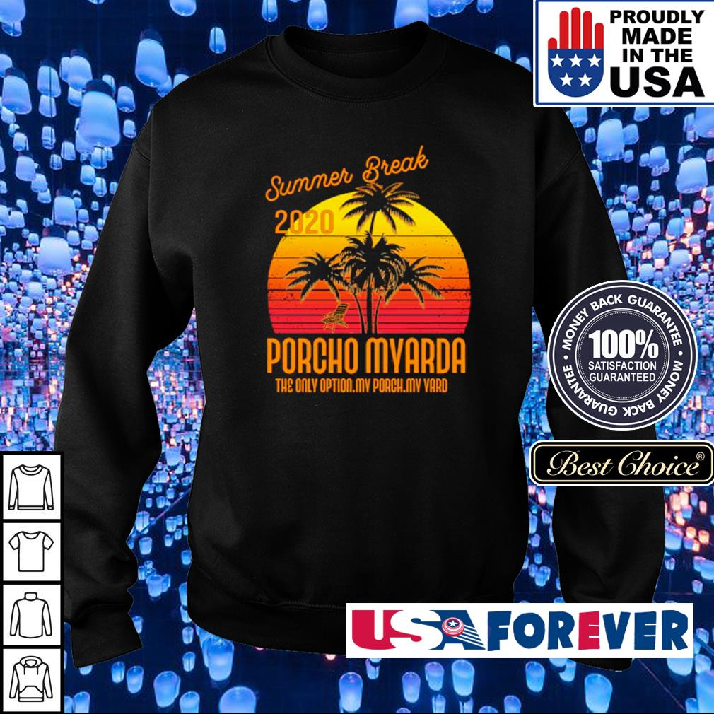 Summer break 2020 Porcho Myarda the only option my peach my yard s sweater