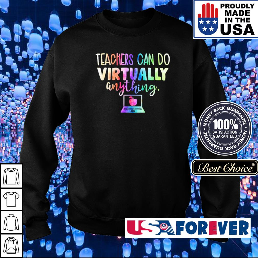 Teachers can do Virtually anything s sweater
