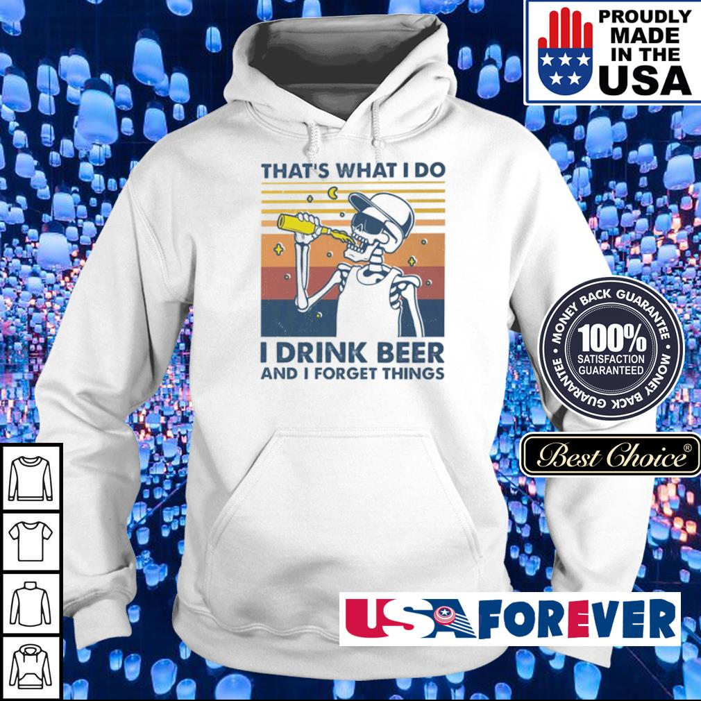 That's what I do I drink beer and I forget things vintage s hoodie