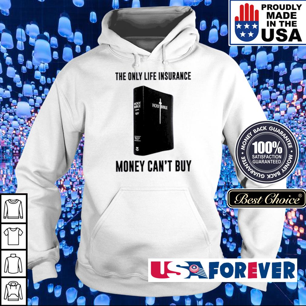The only lfe insurence money can't buy s hoodie